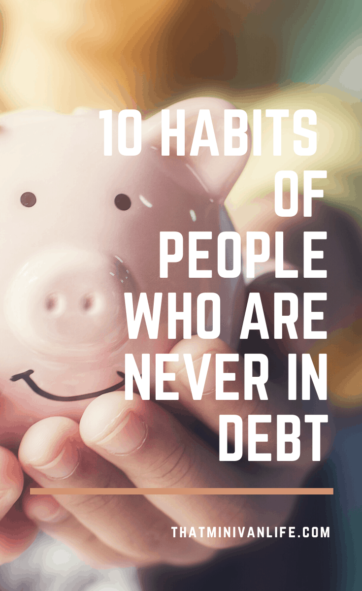 10 Habits of People Who Are Never in Debt