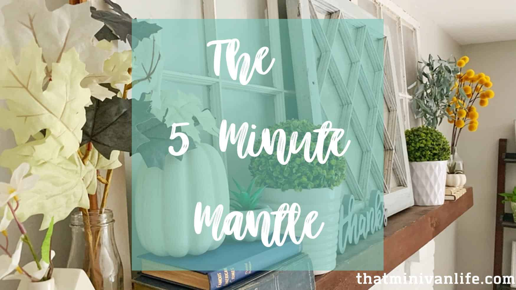 The 5 Minute Mantle banner