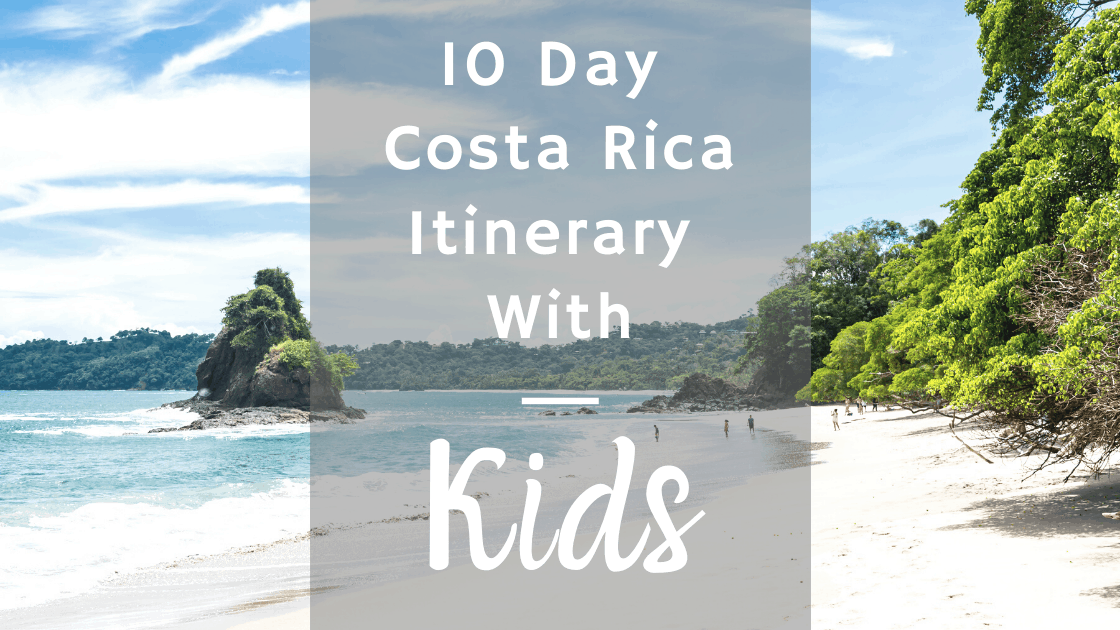 10 Day Costa Rica Itinerary