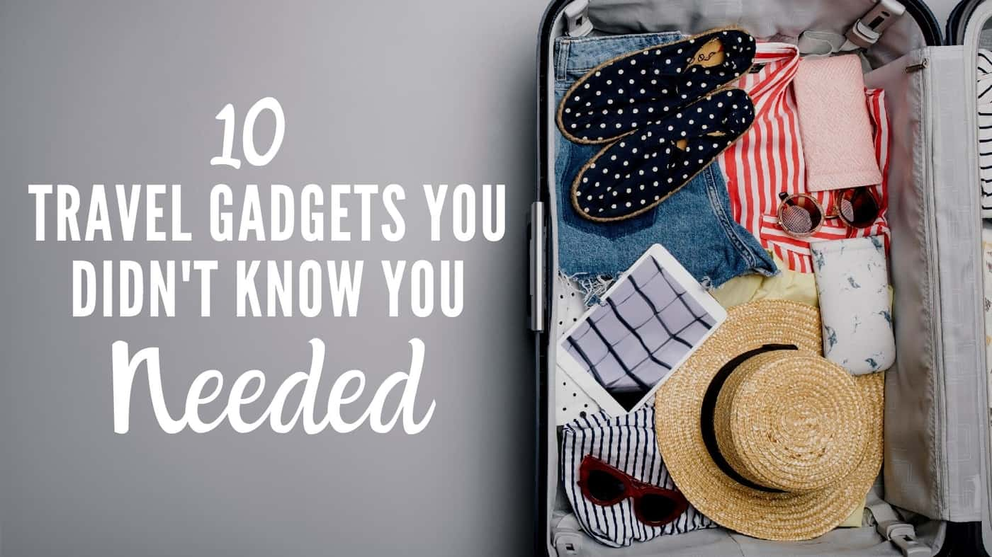 10 Travel Gadgets You Didn't Know You Needed