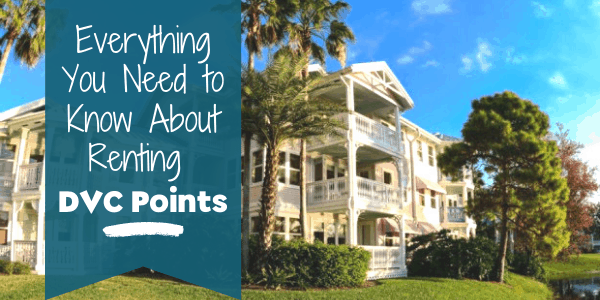 Everything You Need to Know About Renting DVC Points