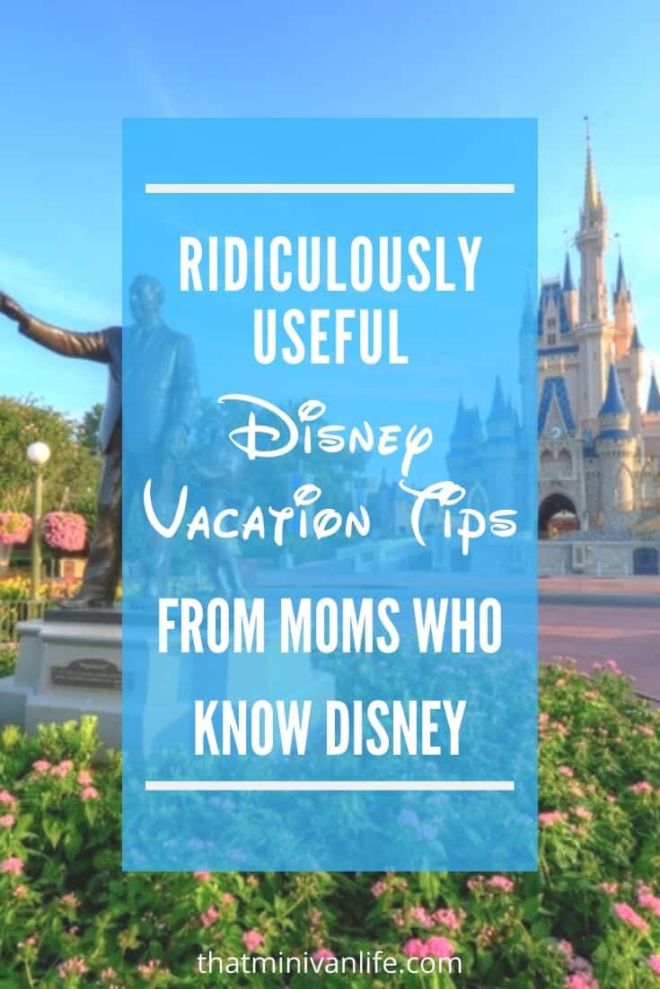 Ridiculously Useful Disney Vacation Tips