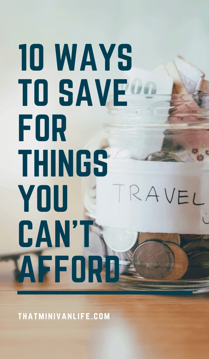 ways to save for things you can't afford