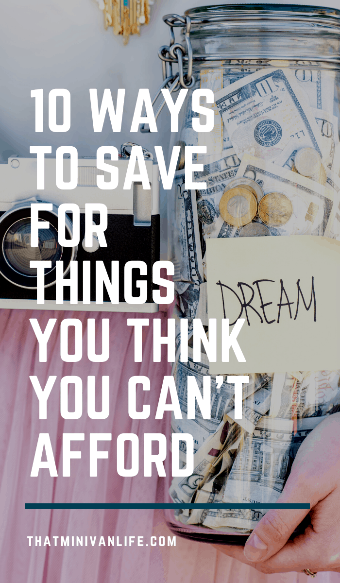 Ways to save for things you think you can't afford