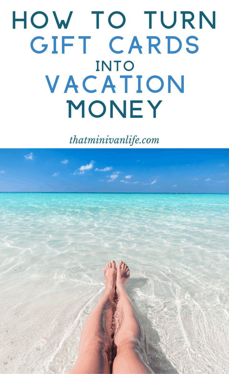 How to Turn Gift Cards into Vacation Money