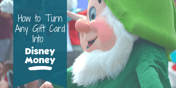 how to turn any gift card into disney money