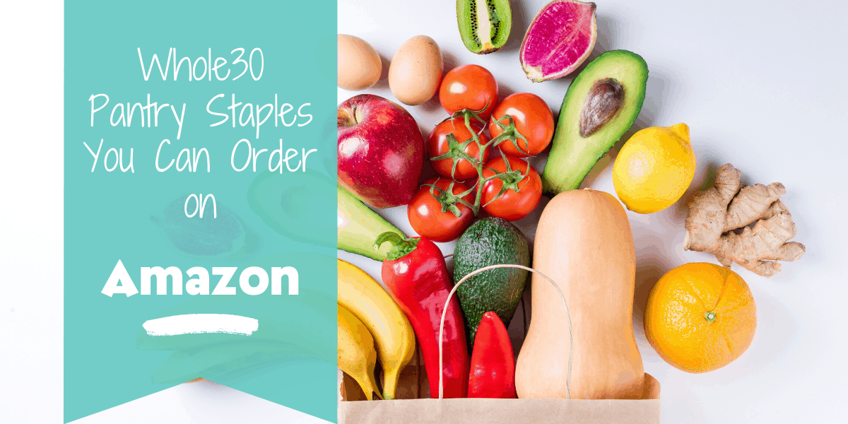 Whole30 foods you can buy on amazon
