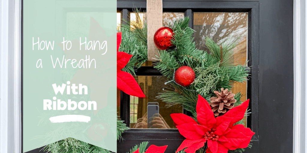 Blog banner for how to hang a wreath with ribbon