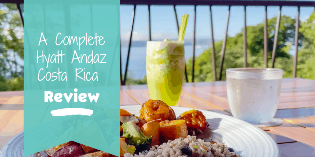 A Complete Hyatt Andaz Costa Rica Review